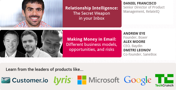 Daniel Francisco, RelateIQ; Andrew Eye, Boxer; Dmitri Leonov, Sanebox; Alex Moore, Baydin