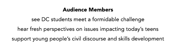 see DC students meet a formidable challenge hear fresh perspectives on issues impacting today's teens support young people's civil discourse and skills development