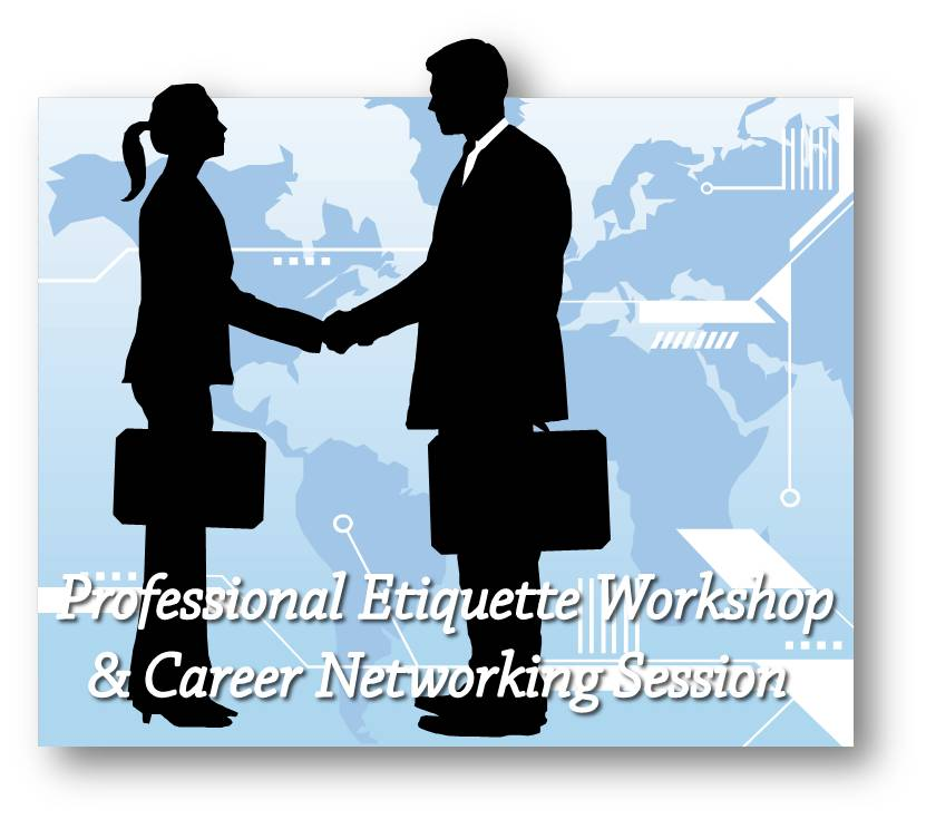 Professional Etiquette & Career Networking Session