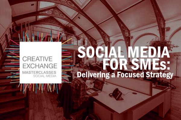 SOCIAL MEDIA FOR SMEs: Delivering a Focused Strategy