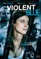 VIOLENT BLUE Theatrical Premiere