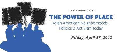 CUNY Conference on The Power of Place: Asian American...