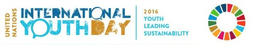 International Youth Day 2016 Event: Youth Leading Sustainability ...