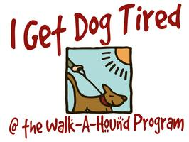 """Walk a Hound 'n Get Dog Tired"" Volunteer Program"