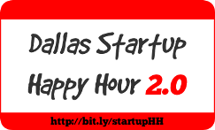 Dallas Startup Happy Hour 2.0