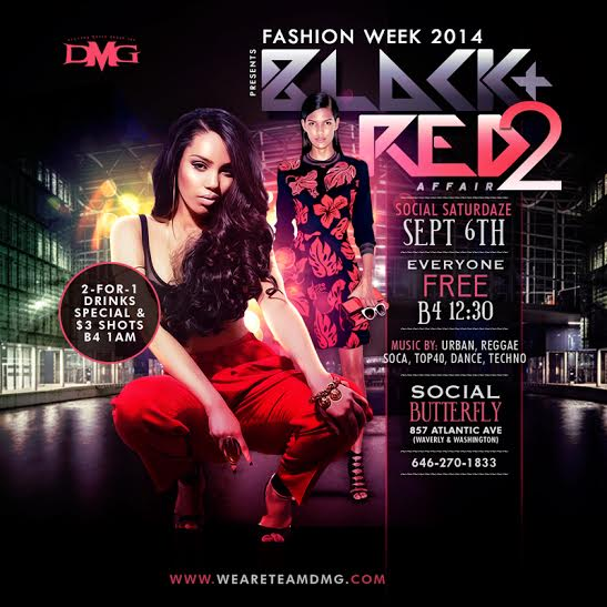Social SaturDAZE Saturday September 6th  Fashion Week'14 Red & Black Affair Everyone Free B4 12:30am 2-For-1 Drinks & $3 Shots Drink Special B4 1AM