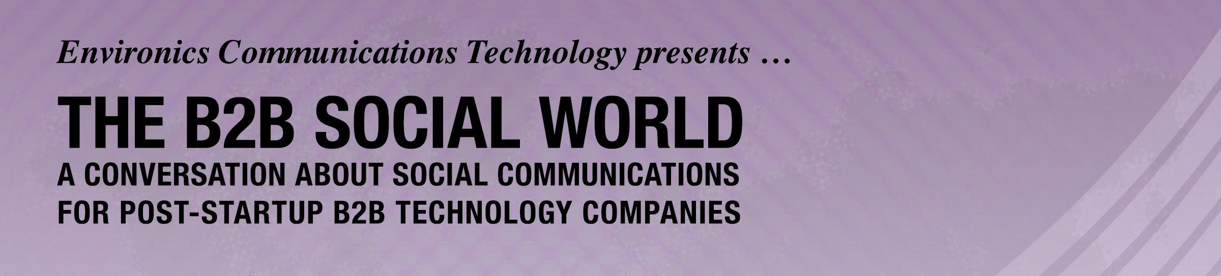 Environics Communications presents The B2B Social World