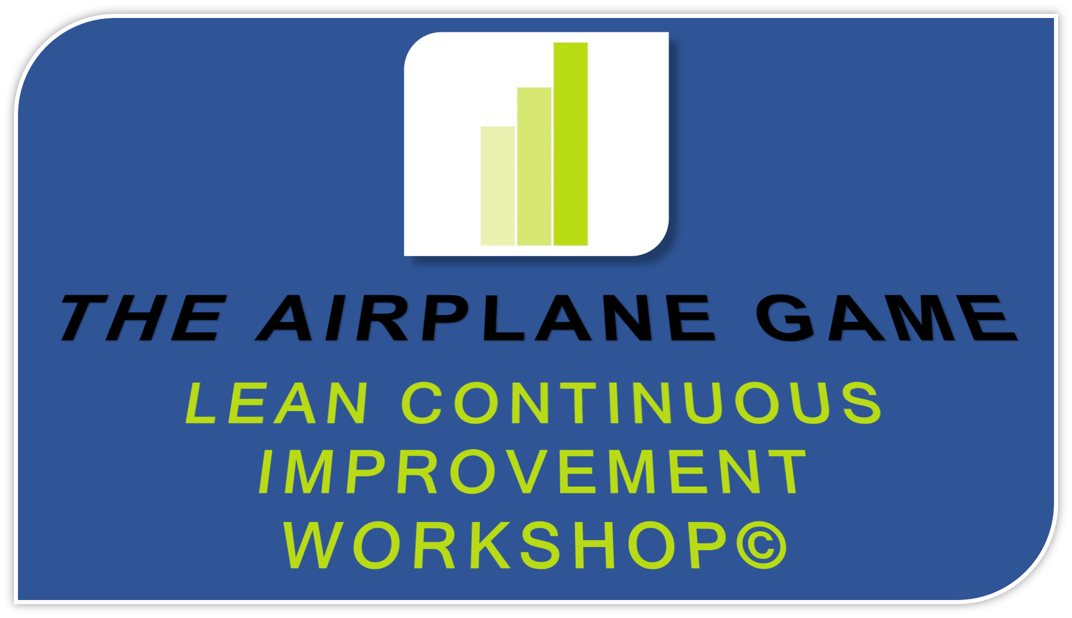 The Airplane Game Lean Continuous Improvement Workshop (C)