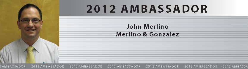 2012 Ambassador John Merlino, Merlino & Gonzalez