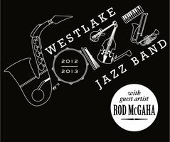 Westlake High School 2013 Jazz Concert, Featuring Rod McGaha