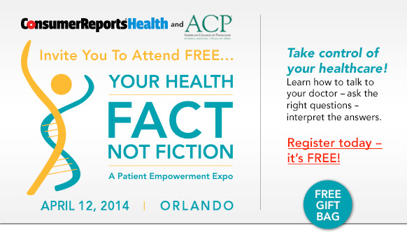 Your Health Fact Not Fiction - A Patient Empowerment Expo April 12, 2014 Orlando