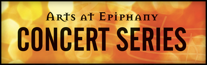 Arts at Epiphany Concert Series