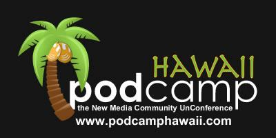 PodCamp + WordCamp Hawaii