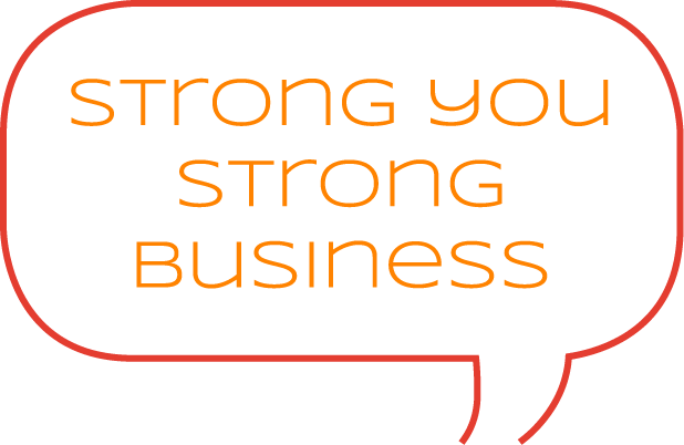 Graphic Text stating Strong You Strong Business