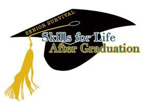 Senior Survival - Skills for Life After Graduation!