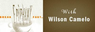 Breakfast Epiphany with Wilson Camelo