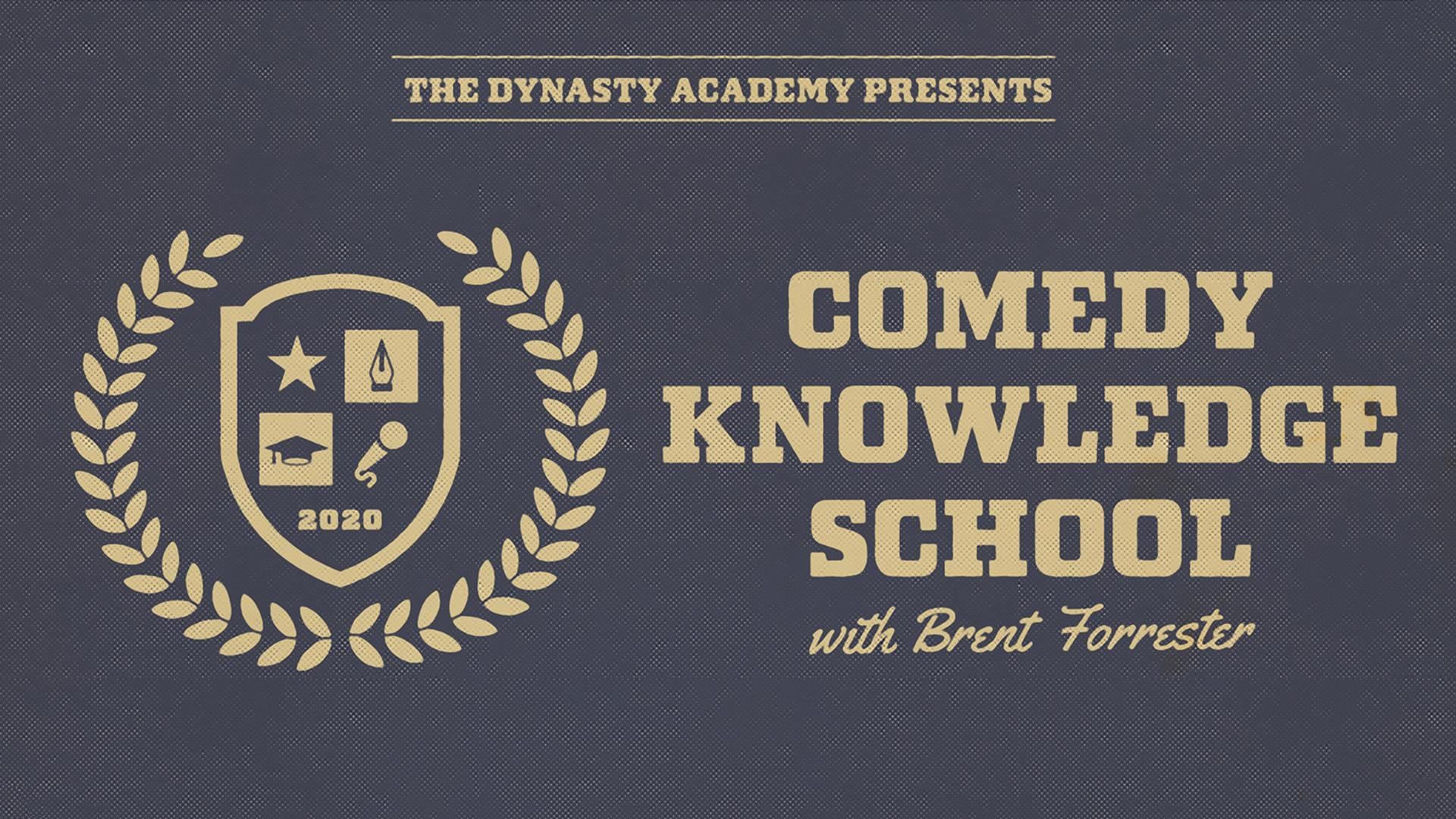 Comedy Knowledge School w/ Brent Forrester!