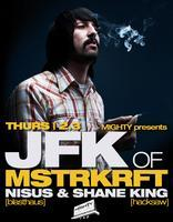 MIGHTY presents JFK of MSTRKRFT
