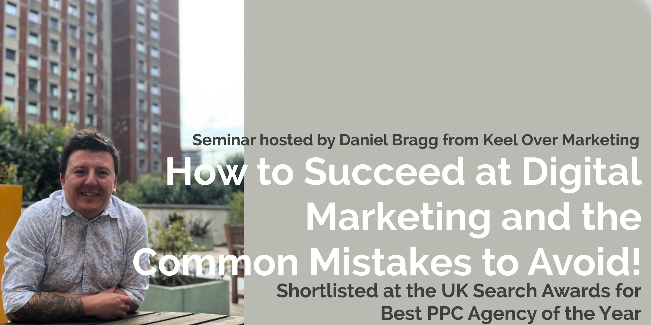 How to Succeed at Digital Marketing and the Common Mistakes to Avoid!