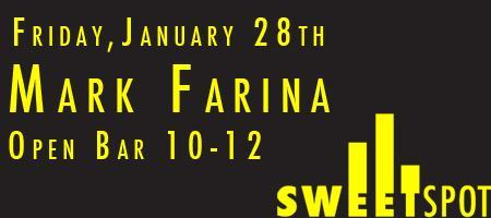 MARK FARINA @ SWEET SPOT