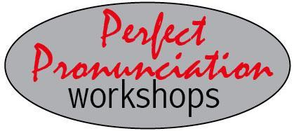 Perfect Pronunciation Workshop
