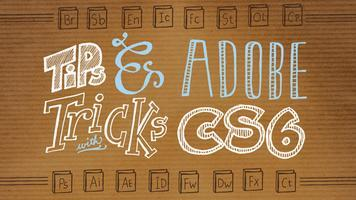 Tips & Tricks with Adobe CS6