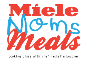 Miele, Moms & Meals | Cooking Class