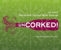 6th Annual Uncorked!   Wine Festival at Ghirardelli...