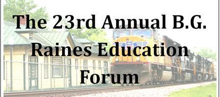 23rd Annual B.G. Raines Education Forum