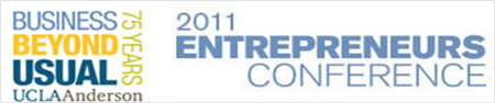 2011 Entrepreneurs Conference (UCLA Anderson)