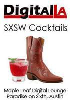 Digital LA - SXSW Cocktails (Austin)