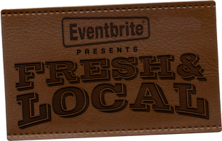 Eventbrite Presents: Fresh and Local