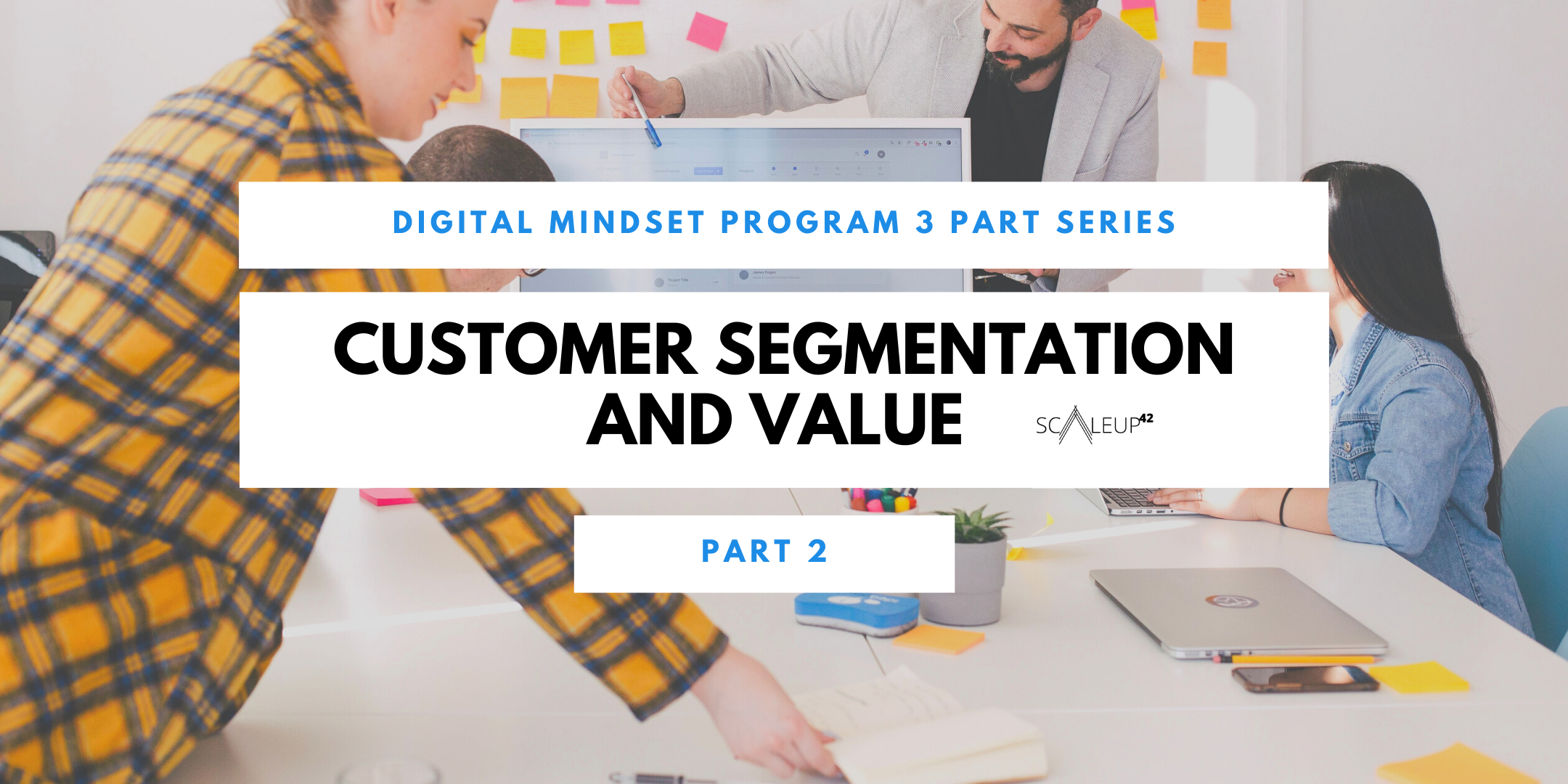 Digital Mindset Program: Customer Segmentation & Value Proposition