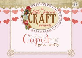 Cupid Gets Crafty - A Little Known Craft