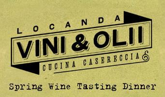 Locanda Vini e Olii   Spring Wine Tasting Dinner  with...