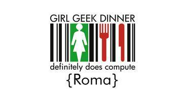 Girl Geek Dinners Roma #7