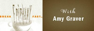 Breakfast Epiphany with Amy Graver