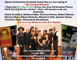 Uptown Productions Presents A live taping of The...