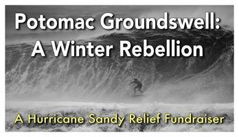 Potomac Groundswell: Hurricane Sandy Relief Fundraiser
