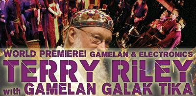 Terry Riley & Gamelan Galak Tika - World Premiere