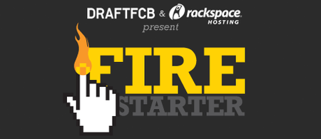 Draftfcb and Rackspace present FireStarter