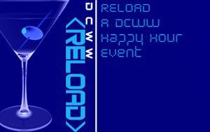 DCWW Presents - RELOAD Happy Hour March 2011