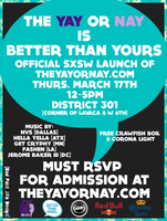 """THE YAY OR NAY is BETTER THAN YOURS"" SXSW Official..."