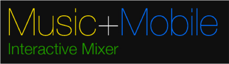 Music + Mobile Interactive Mixer