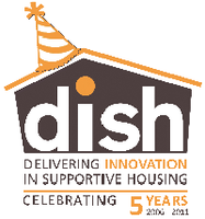 DISH - Delivering Innovation in Supportive Housing...