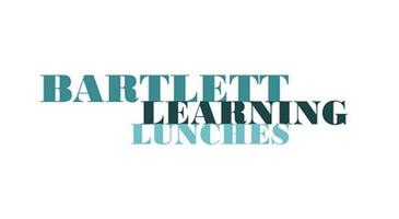 Bartlett Learning Lunches: 'Show Tell' Feedback and...