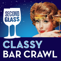 Second Glass Classy Bar Crawl - Industry Night in...