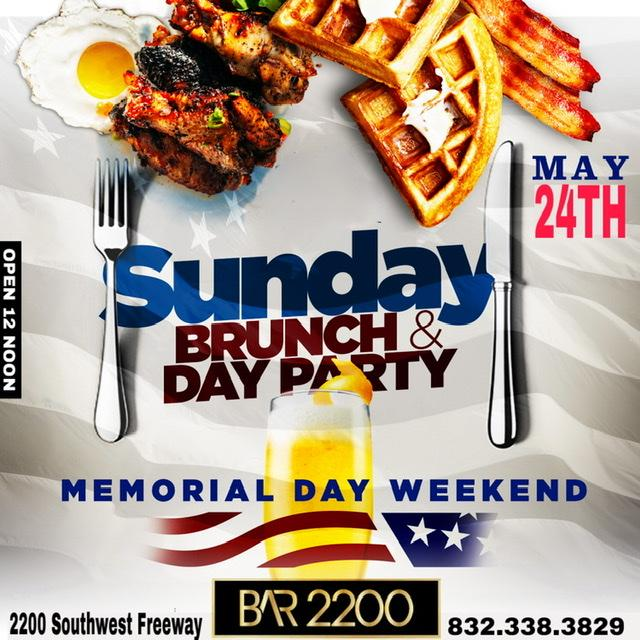 Memorial Sunday Funday Brunch @ Bar 2200 in River Oaks | Mimosas | $5 Happy Hour |$20 Hookah | 2 Djs  | Party on The Patio |  Free Entry All Night