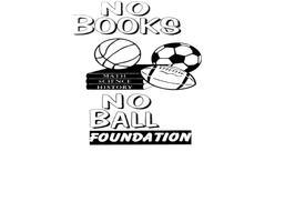 NO BOOKS/NO BALL FOUNDATION COMMUNITY SERVICE POWER...