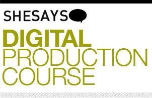 SheSays : Digital Production Course